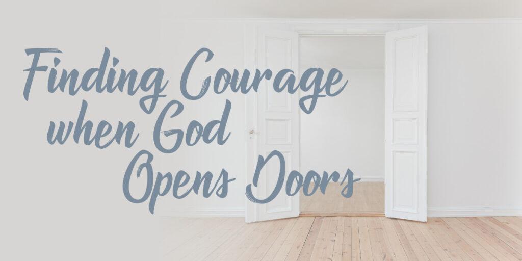 Finding Courage when God Opens Doors