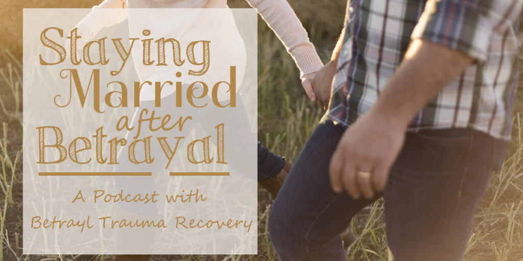 Staying married after betrayal