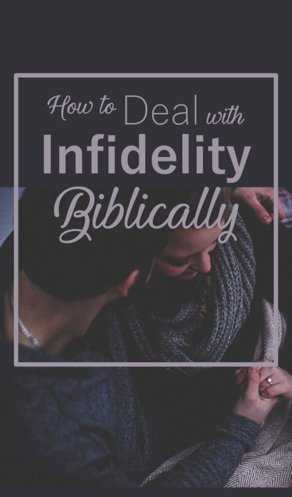 How to Deal with Infidelity Biblically ad
