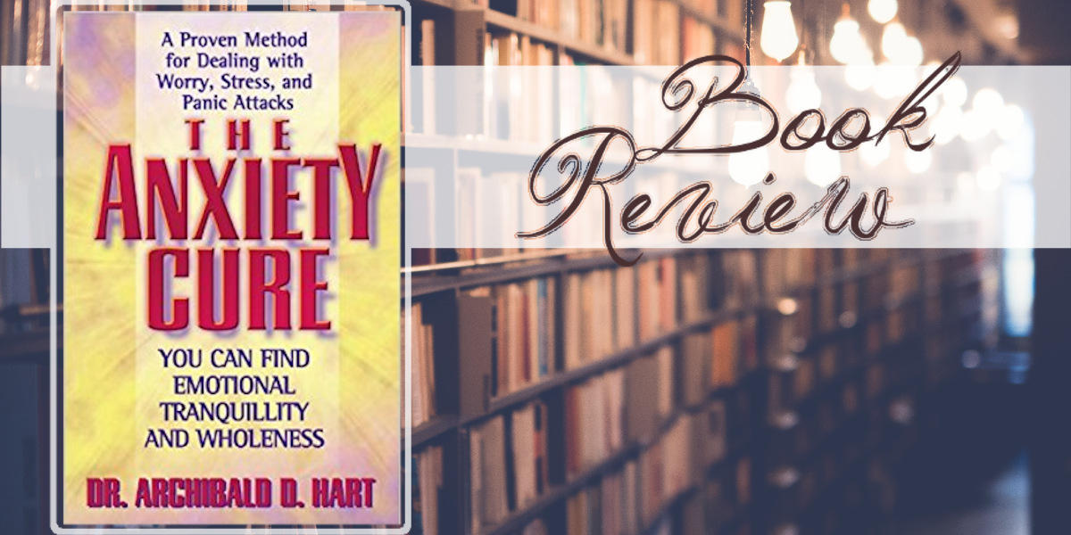 Book Review - The Anxiety Cure